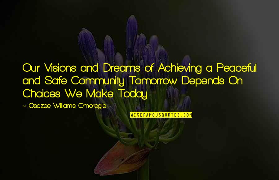 Fb Creeper Quotes By Osazee Williams Omoregie: Our Visions and Dreams of Achieving a Peaceful