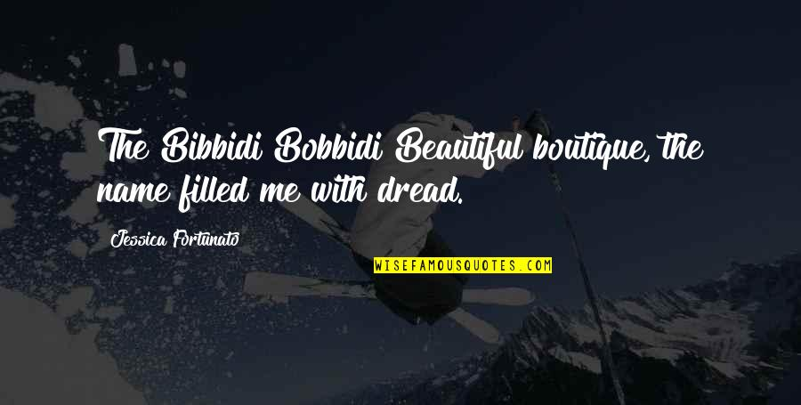 Fb Uploading Quotes By Jessica Fortunato: The Bibbidi Bobbidi Beautiful boutique, the name filled