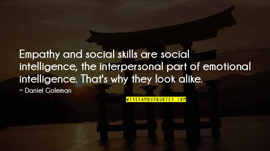 Feamle Quotes By Daniel Goleman: Empathy and social skills are social intelligence, the