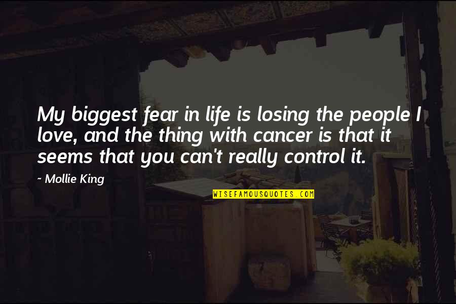 Fear Losing Love Quotes By Mollie King: My biggest fear in life is losing the