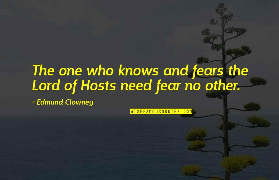 Fear Of The Other Quotes By Edmund Clowney: The one who knows and fears the Lord