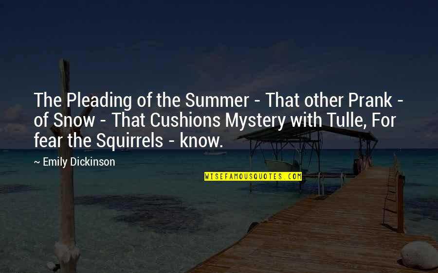 Fear Of The Other Quotes By Emily Dickinson: The Pleading of the Summer - That other