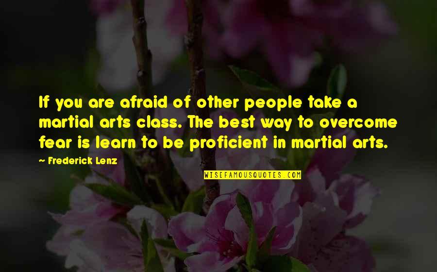 Fear Of The Other Quotes By Frederick Lenz: If you are afraid of other people take