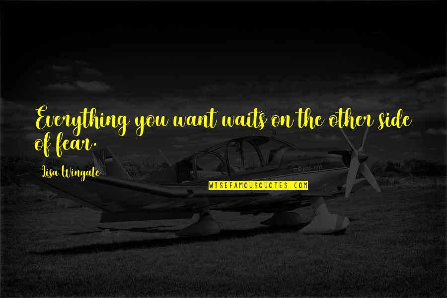 Fear Of The Other Quotes By Lisa Wingate: Everything you want waits on the other side