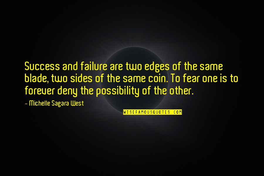 Fear Of The Other Quotes By Michelle Sagara West: Success and failure are two edges of the