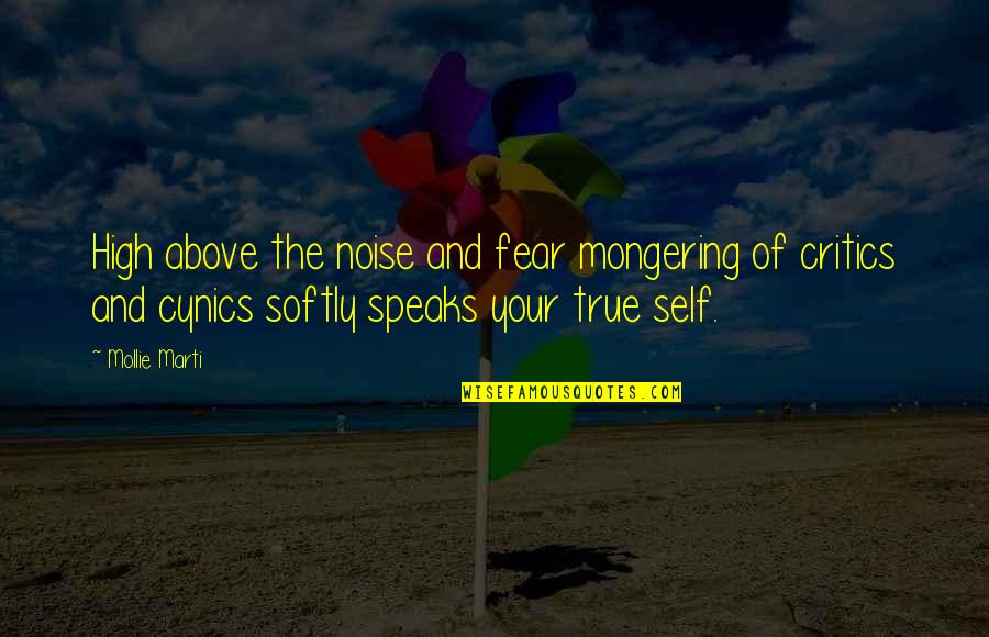 Fear Of The Truth Quotes By Mollie Marti: High above the noise and fear mongering of