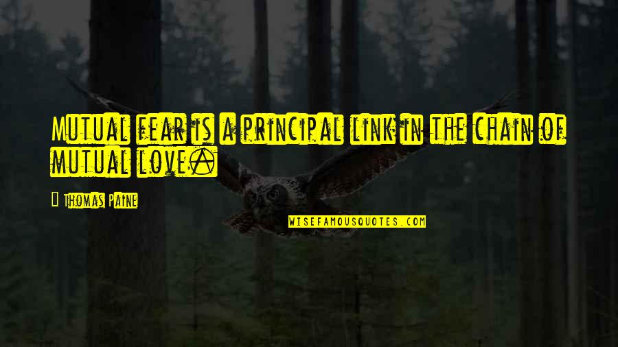 Fear Over Love Quotes By Thomas Paine: Mutual fear is a principal link in the