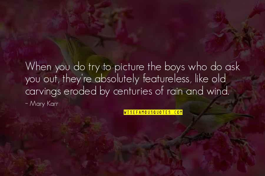 Featureless Quotes By Mary Karr: When you do try to picture the boys
