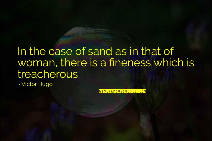 Featureless Quotes By Victor Hugo: In the case of sand as in that