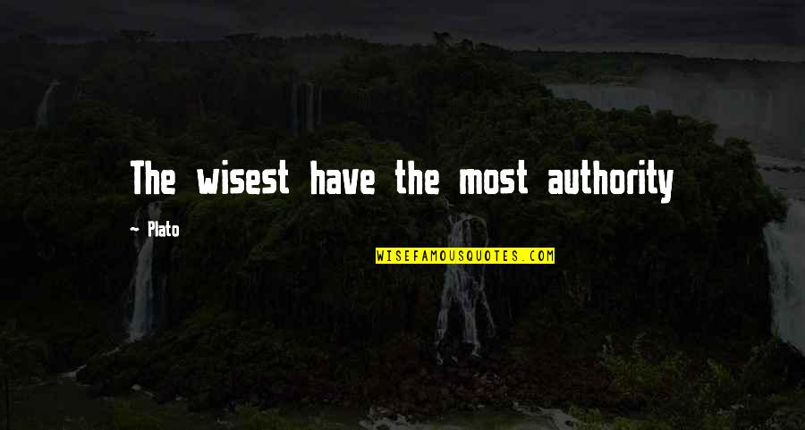 Federally Quotes By Plato: The wisest have the most authority