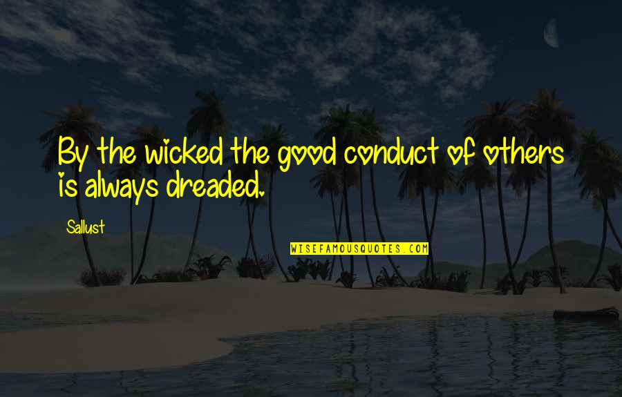Federally Quotes By Sallust: By the wicked the good conduct of others