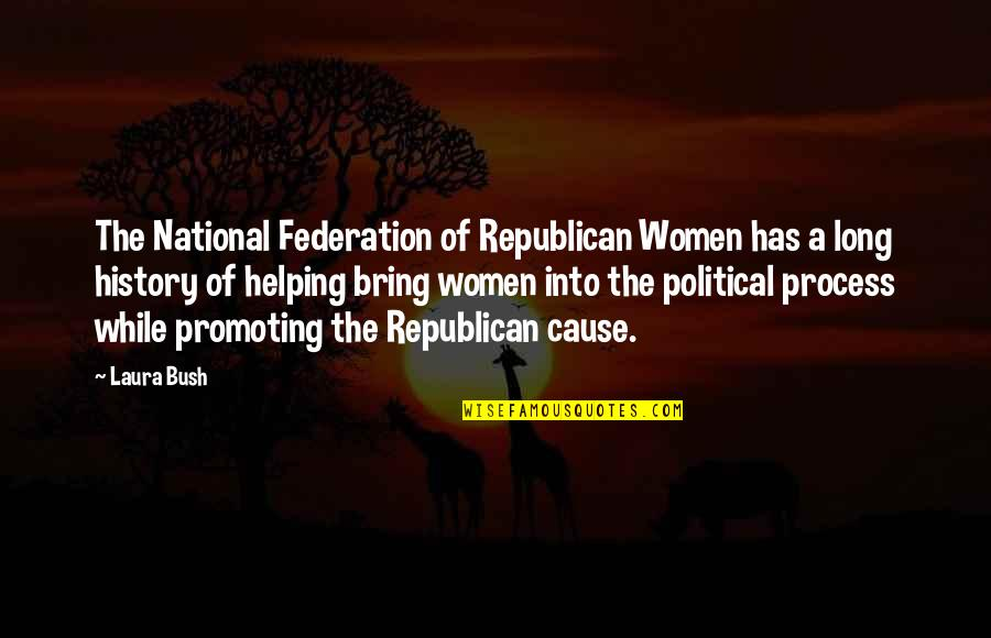Federation Quotes By Laura Bush: The National Federation of Republican Women has a