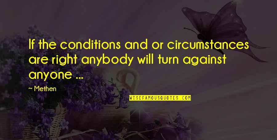 Feed Mira Grant Quotes By Methen: If the conditions and or circumstances are right