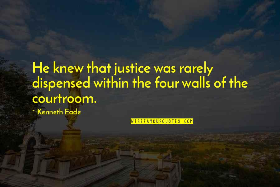 Feeling Ashamed Of Yourself Quotes By Kenneth Eade: He knew that justice was rarely dispensed within