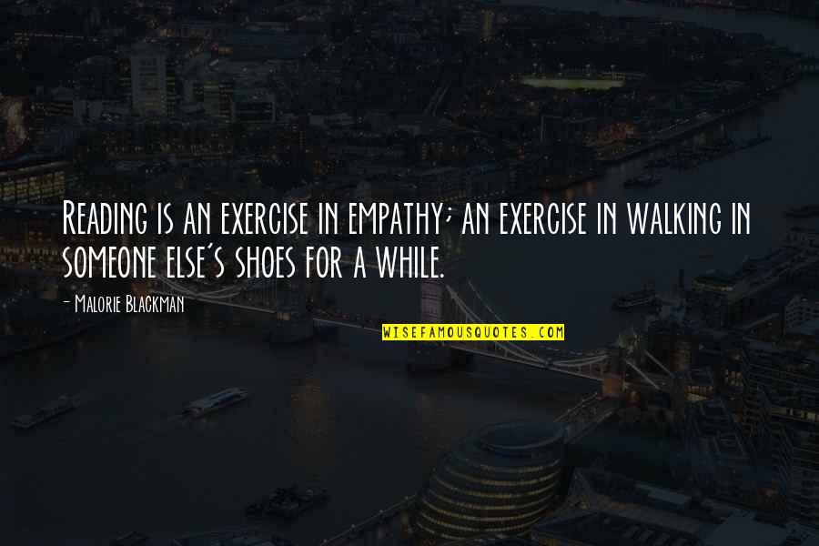 Feeling Good In Clothes Quotes By Malorie Blackman: Reading is an exercise in empathy; an exercise