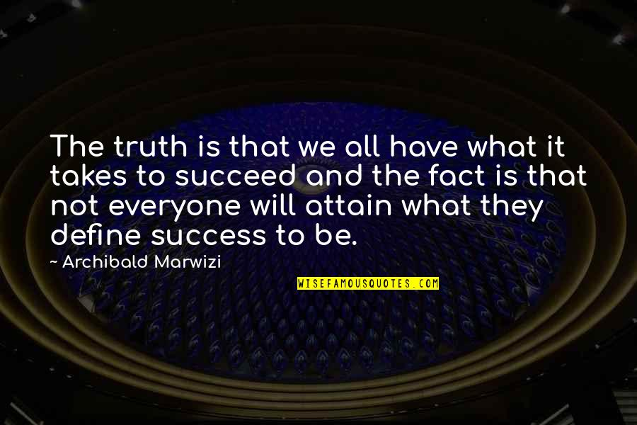 Feeling Lethargic Quotes By Archibald Marwizi: The truth is that we all have what