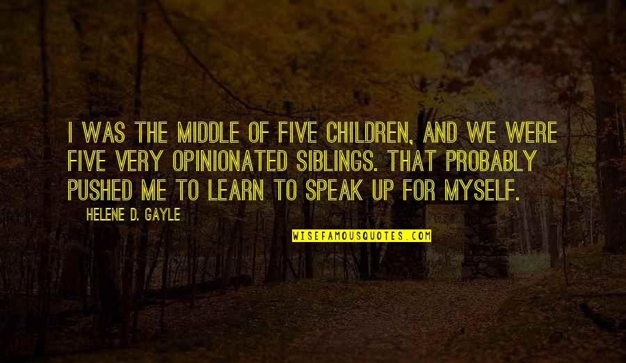 Feeling New Life Quotes By Helene D. Gayle: I was the middle of five children, and