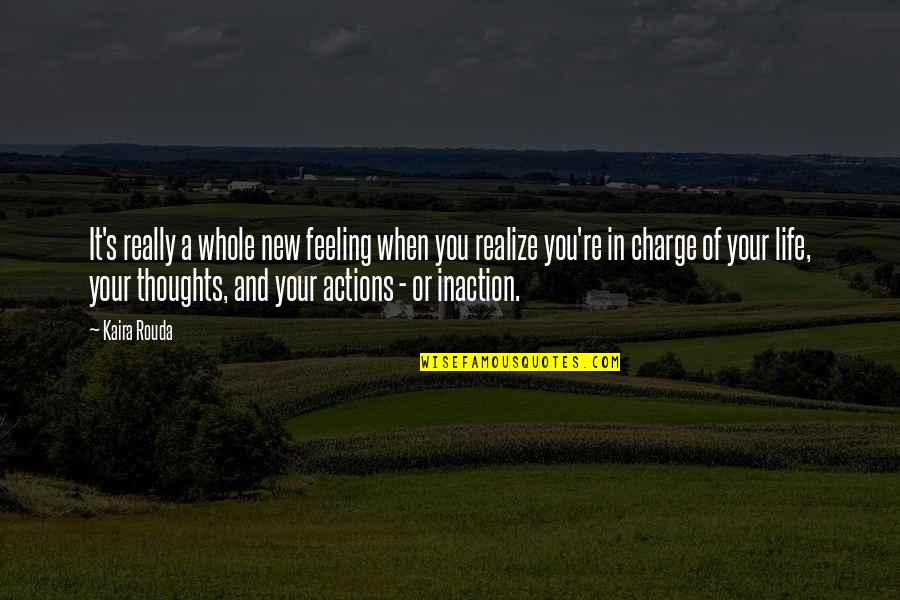 Feeling New Life Quotes By Kaira Rouda: It's really a whole new feeling when you