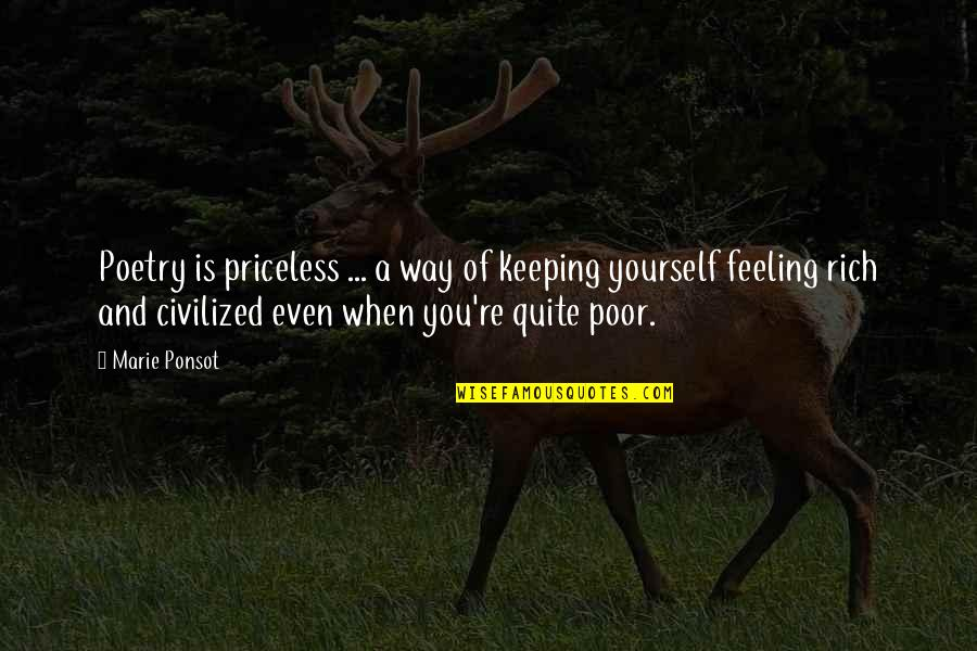 Feeling Rich Quotes By Marie Ponsot: Poetry is priceless ... a way of keeping