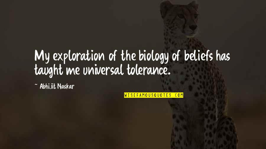Feeling Sickness Quotes By Abhijit Naskar: My exploration of the biology of beliefs has