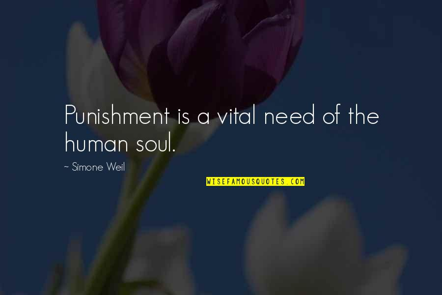Feeling Sickness Quotes By Simone Weil: Punishment is a vital need of the human
