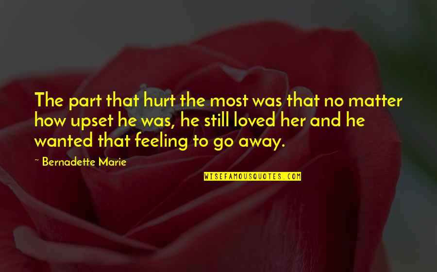 Feeling So Loved Quotes By Bernadette Marie: The part that hurt the most was that