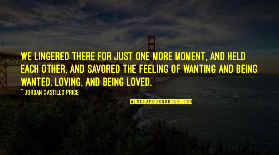 Feeling So Loved Quotes By Jordan Castillo Price: We lingered there for just one more moment,