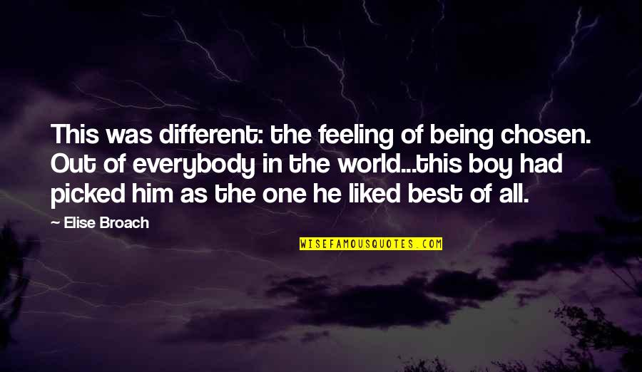 Feeling The Best Quotes By Elise Broach: This was different: the feeling of being chosen.