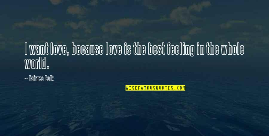 Feeling The Best Quotes By Fairuza Balk: I want love, because love is the best