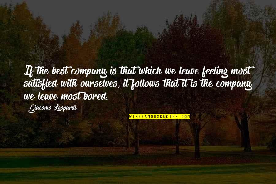 Feeling The Best Quotes By Giacomo Leopardi: If the best company is that which we