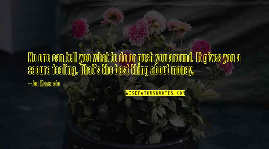 Feeling The Best Quotes By Joe Mansueto: No one can tell you what to do