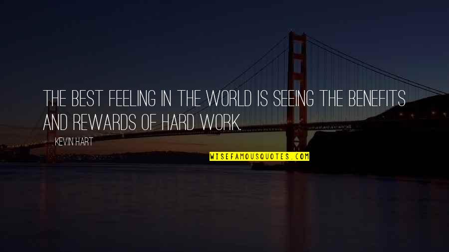 Feeling The Best Quotes By Kevin Hart: The best feeling in the world is seeing