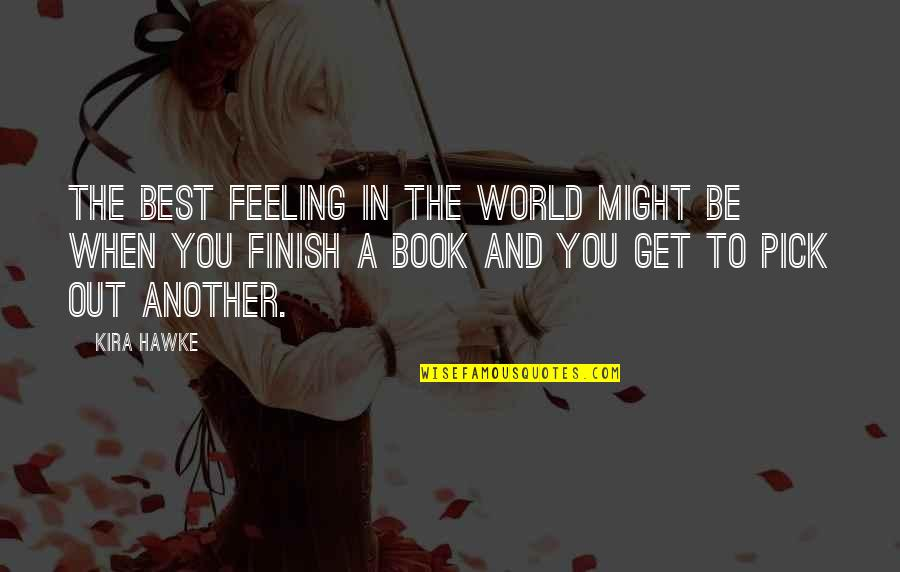 Feeling The Best Quotes By Kira Hawke: The best feeling in the world might be