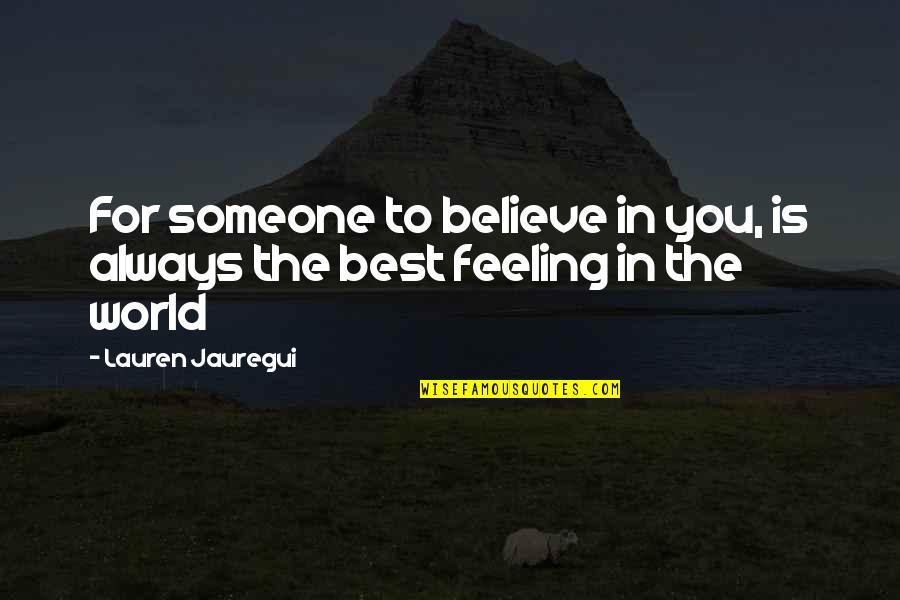 Feeling The Best Quotes By Lauren Jauregui: For someone to believe in you, is always