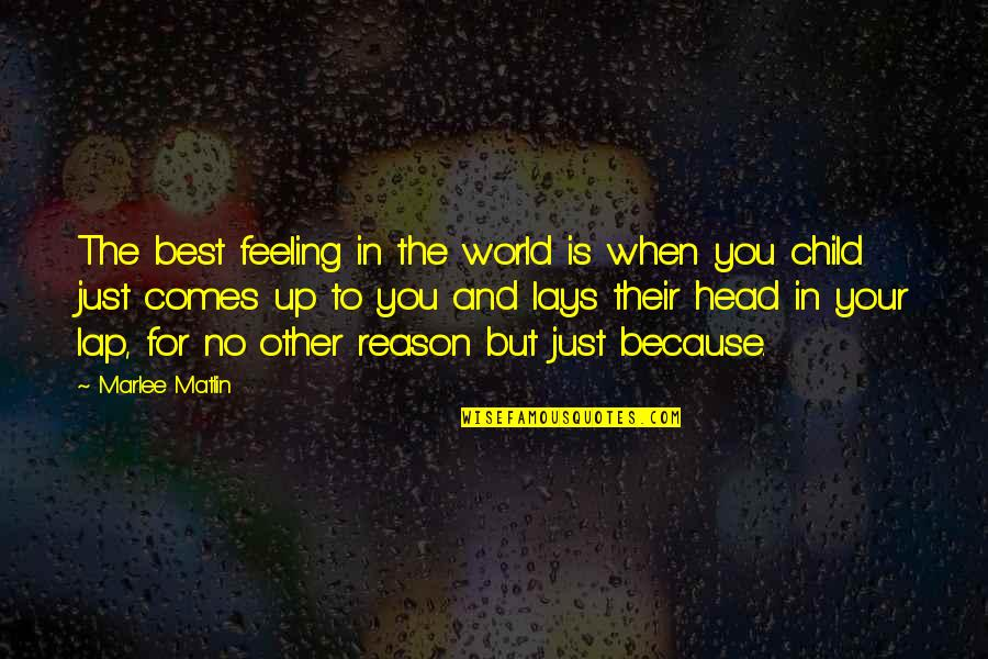 Feeling The Best Quotes By Marlee Matlin: The best feeling in the world is when