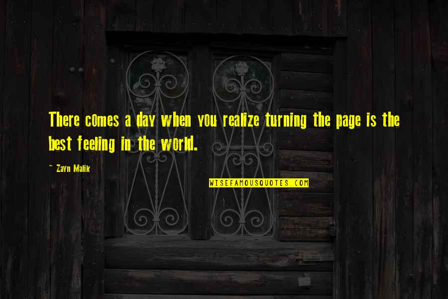 Feeling The Best Quotes By Zayn Malik: There comes a day when you realize turning