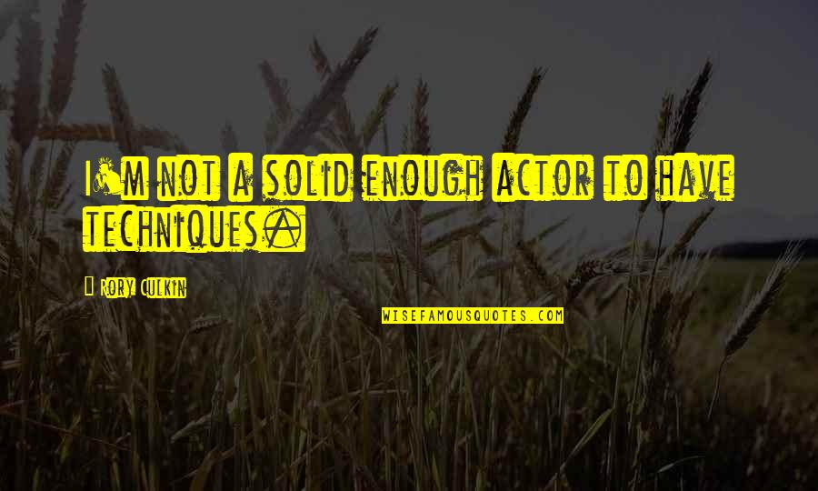Feelings Emotions Pain Quotes By Rory Culkin: I'm not a solid enough actor to have