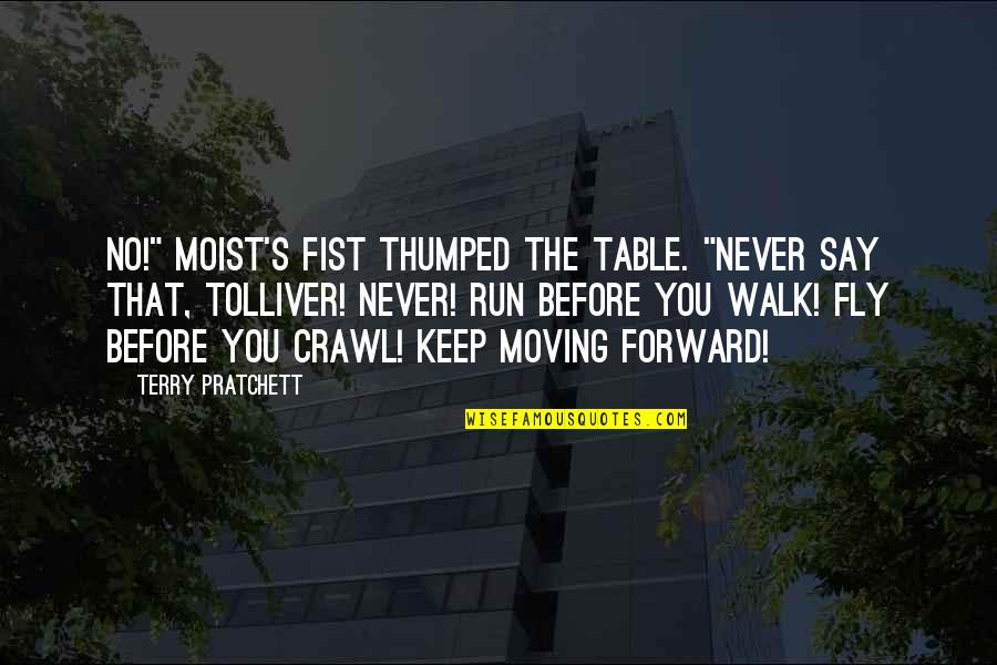 """Feelings Emotions Pain Quotes By Terry Pratchett: No!"""" Moist's fist thumped the table. """"Never say"""