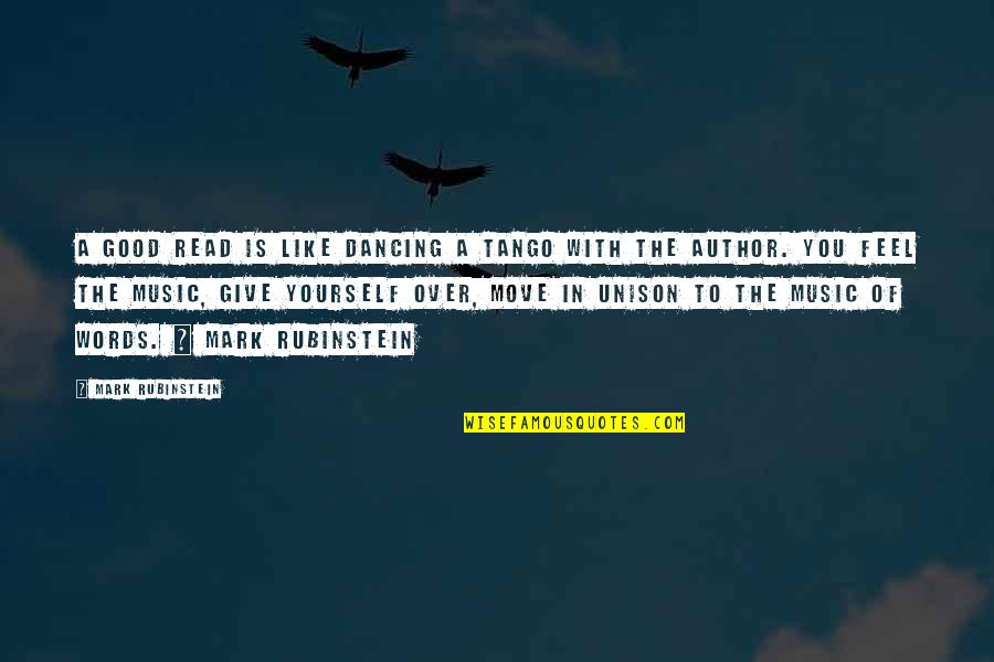 Feel'st Quotes By Mark Rubinstein: A good read is like dancing a tango