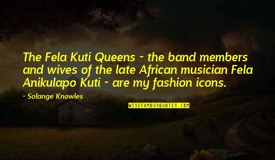 Fela Kuti Best Quotes By Solange Knowles: The Fela Kuti Queens - the band members
