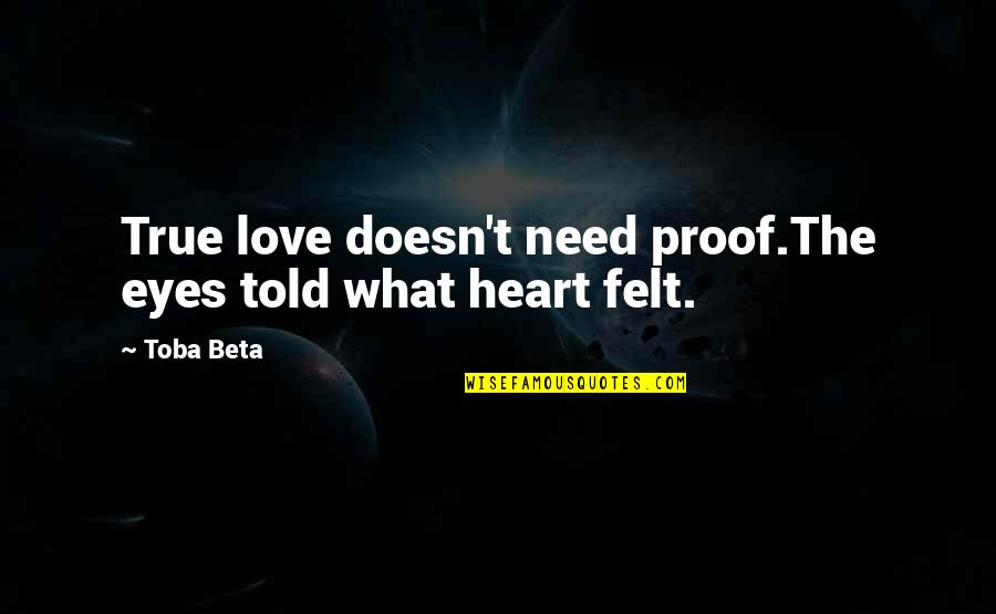 Feliciano Vargas Quotes By Toba Beta: True love doesn't need proof.The eyes told what