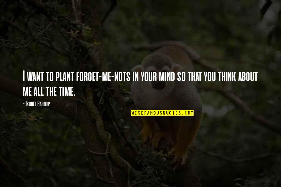 Felix Unger Tv Quotes By Isobel Harrop: I want to plant forget-me-nots in your mind