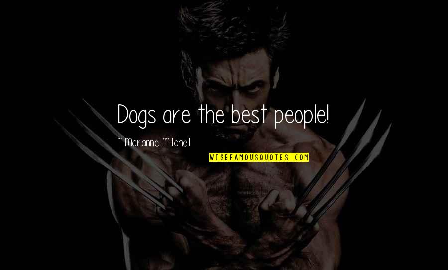 Felix Unger Tv Quotes By Marianne Mitchell: Dogs are the best people!