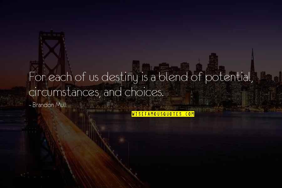 Felix Y Manalo Quotes By Brandon Mull: For each of us destiny is a blend