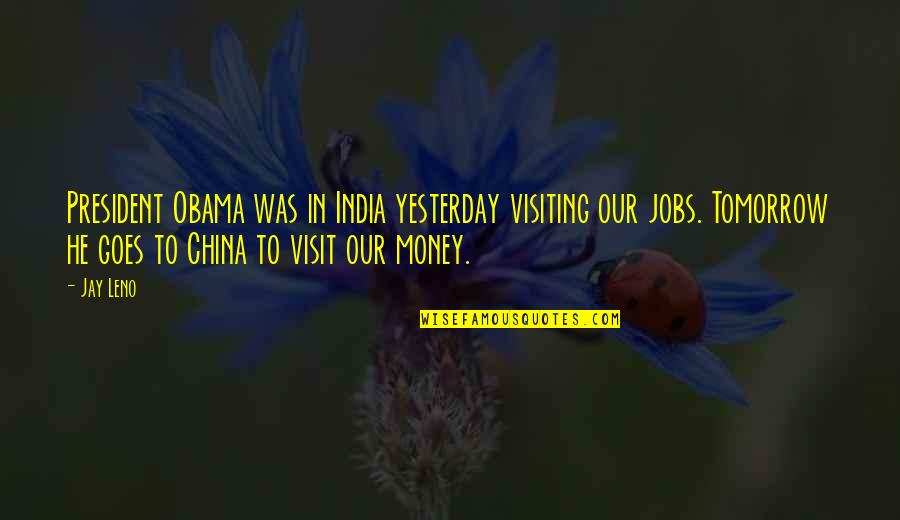 Felix Y Manalo Quotes By Jay Leno: President Obama was in India yesterday visiting our