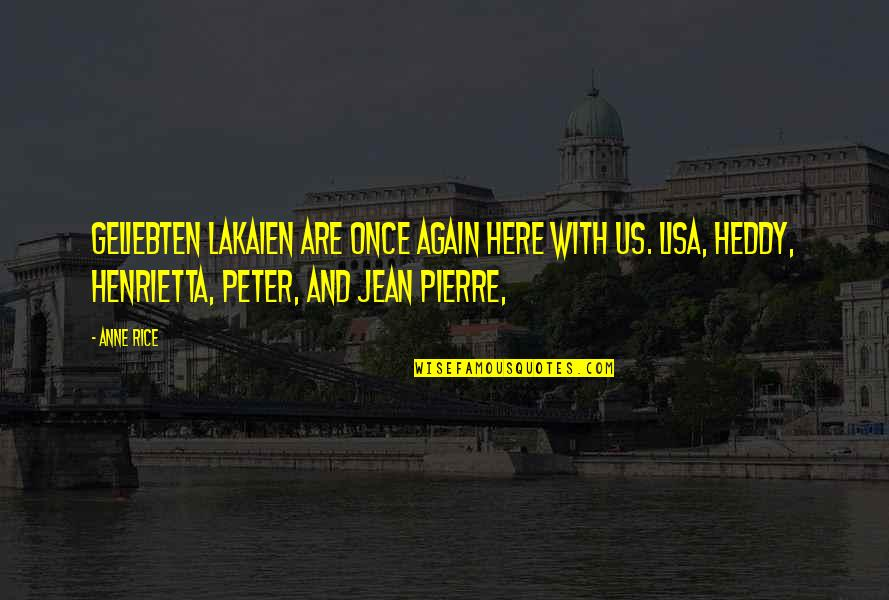 Feliz Cumple Amiga Quotes By Anne Rice: Geliebten Lakaien are once again here with us.