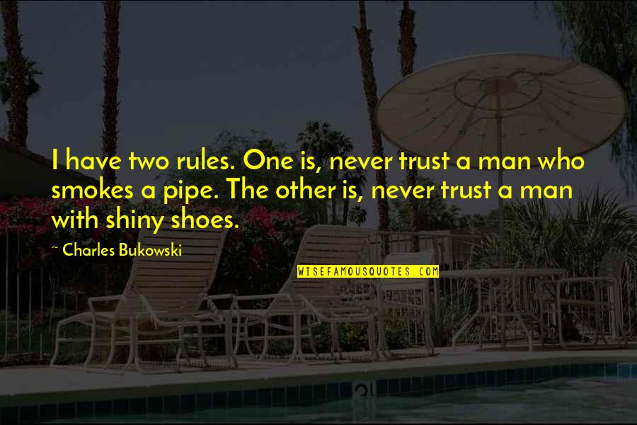 Feliz Dia De Gracias Quotes By Charles Bukowski: I have two rules. One is, never trust