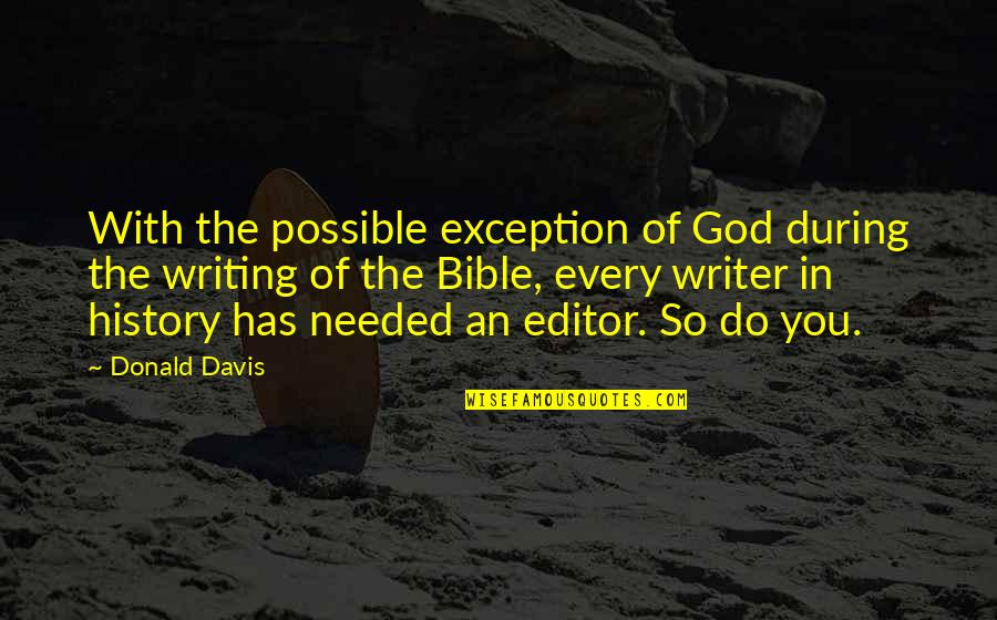 Feliz Dia De Gracias Quotes By Donald Davis: With the possible exception of God during the