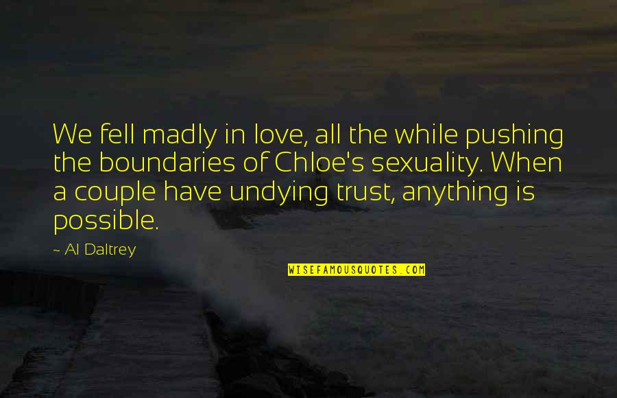 Fell's Quotes By Al Daltrey: We fell madly in love, all the while