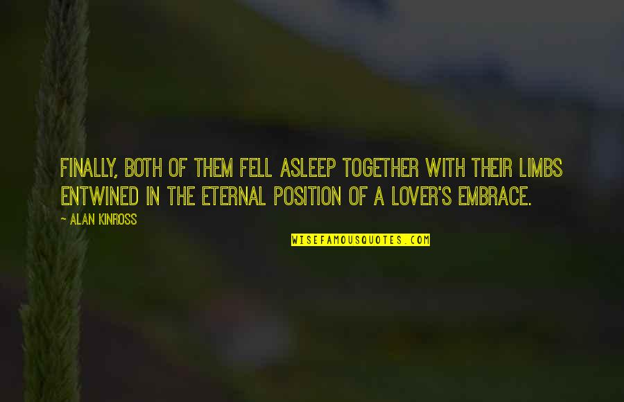Fell's Quotes By Alan Kinross: Finally, both of them fell asleep together with